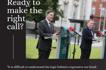 "A black background with a photo of Minister Paschal Donohoe and Michael McGrath on the lawn at Government Buildings. Text reads ""Ready to make the right call?"" and """"It is difficult to understand the logic behind a regressive tax break that will only increase house prices in an environment characterised by massive undersupply of housing."""